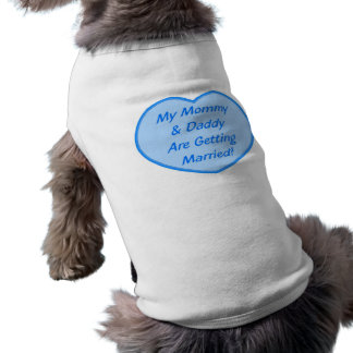 My Mommy & Daddy Are Getting Married! Sleeveless Dog Shirt