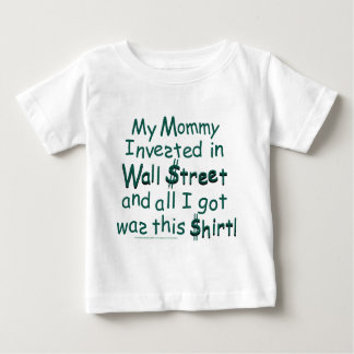 My Mommy invested in Wall Street T-shirts