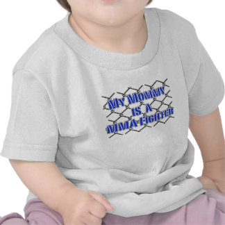 My Mommy is a Cage Fighter! MMA Design Shirt