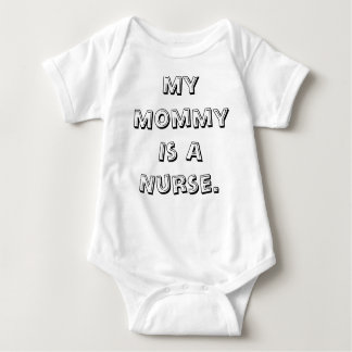 My Mommy Is A Nurse. Baby Bodysuit