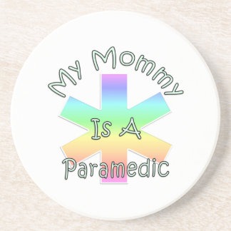 My Mommy Is A Paramedic Coaster
