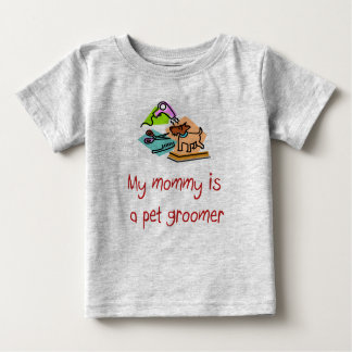 My mommy is a Pet Groomer Infant T-Shirt