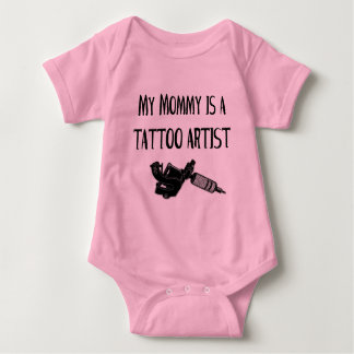 My Mommy is a tattoo artist Baby Bodysuit
