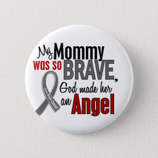My Mommy Is An Angel 1 Brain Cancer 6 Cm Round Badge