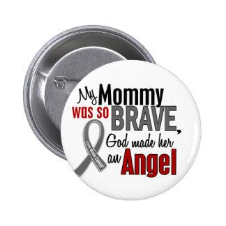 My Mommy Is An Angel 1 Brain Cancer 6 Cm Round Badge