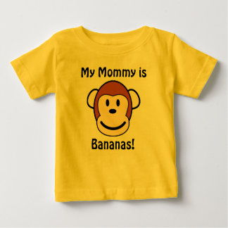 My Mommy is Bananas! Baby T-Shirt
