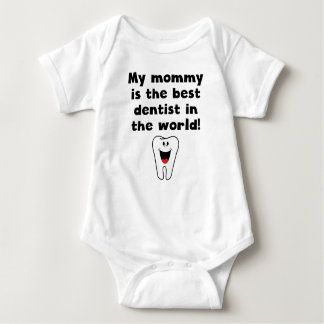 My Mommy Is The Best Dentist In The World Baby Bodysuit