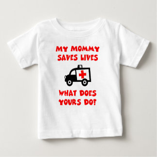 My mommy saves lives t-shirt