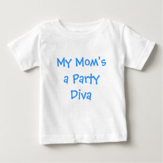 My Mom's a Party Diva Tshirts
