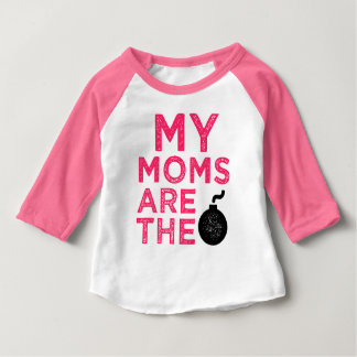 My Moms are the bomb funny lesbian moms baby shirt