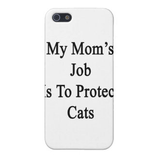 My Mom's Job Is To Protect Cats Cover For iPhone 5