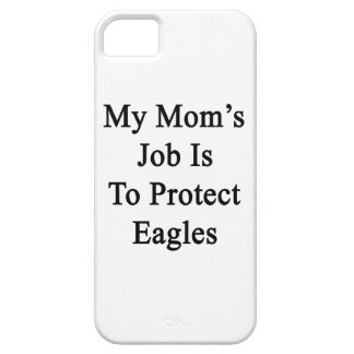 My Mom's Job Is To Protect Eagles iPhone 5 Cases