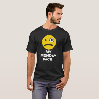 My Monday Face T-Shirt