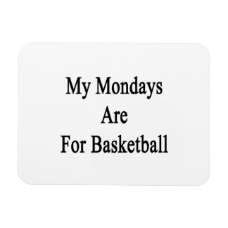 My Mondays Are For Basketball Flexible Magnets