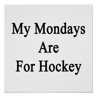 My Mondays Are For Hockey Print