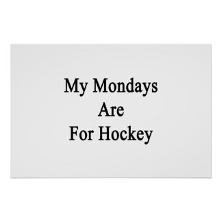 My Mondays Are For Hockey Poster