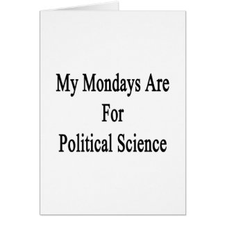 My Mondays Are For Political Science Greeting Cards