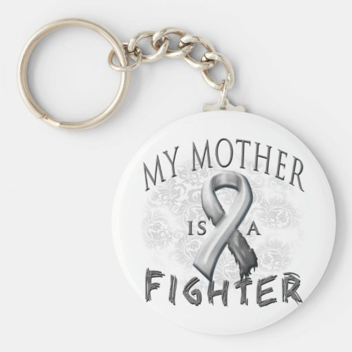 My Mother Is A Fighter Grey Key Chain