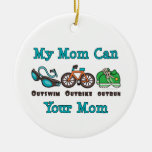 My Mum Can Outswim Outbike Outrun Triathlon Ornam