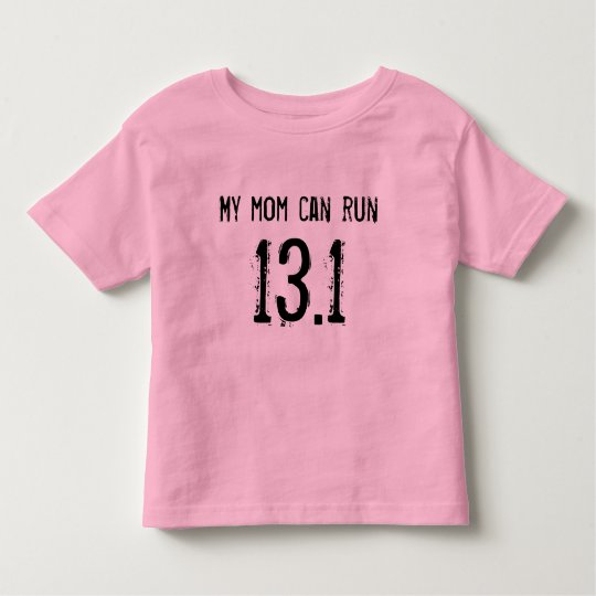 My mum can run 13.1 -- Can yours? Toddler T-Shirt