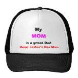 My Mum is a Great Dad Cap Trucker Hat