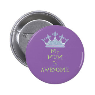 My Mum is awesome 6 Cm Round Badge