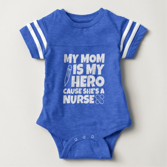 My Mum is my Hero cause she's a Nurse Baby Bodysuit