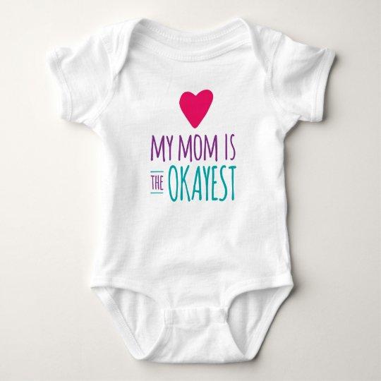 My Mum is the Okayest Baby Bodysuit
