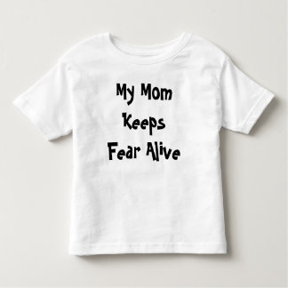 My Mum Keeps Fear Alive Rally shirt