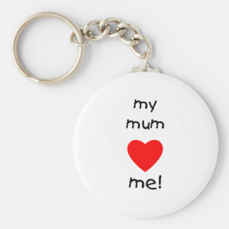 My Mum Loves Me Basic Round Button Key Ring