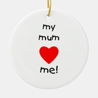 My Mum Loves Me Christmas Ornament