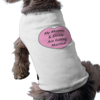 My Mummy & Daddy Are Getting Married! Pet Tshirt
