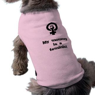 My mummy is a feminist dog shirt
