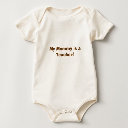 My Mummy is a Teacher! Baby Bodysuit
