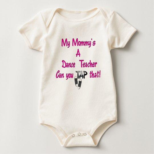 My Mummy's A Dance Teacher Baby Bodysuit