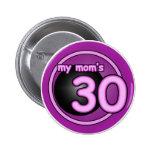 My Mum's 30 pink swirl 6 Cm Round Badge