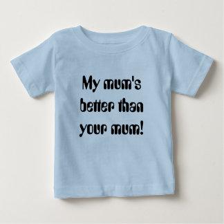 My mum's better than your mum! baby T-Shirt