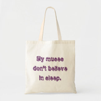 My muses don't believe in sleep. budget tote bag