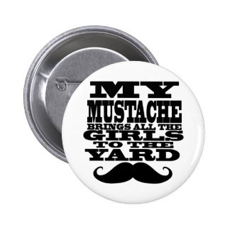 My mustache brings all the girls 6 cm round badge