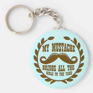 My Mustache Brings all the Girls to the Yard Basic Round Button Key Ring