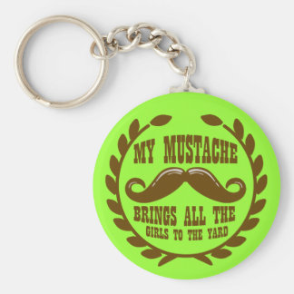 My Mustache Brings all the Girls to the Yard Key Ring