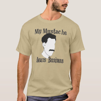 My Mustache Means Business T-Shirt