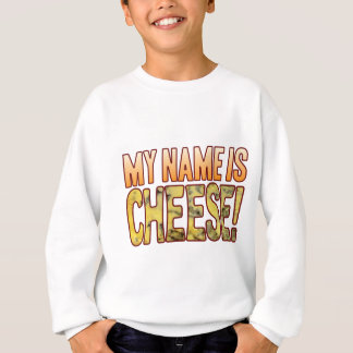 My Name Blue Cheese Sweatshirt
