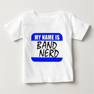 My Name Is Band Nerd Baby T-Shirt