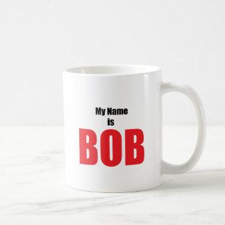 My Name is Bob Coffee Mug