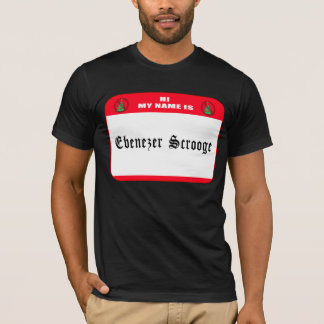 My name is Ebenezer Scrooge T-Shirt