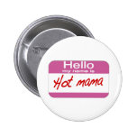 My Name Is Hot Mama Pins