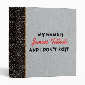 My Name Is James Tillich 3 Ring Binder