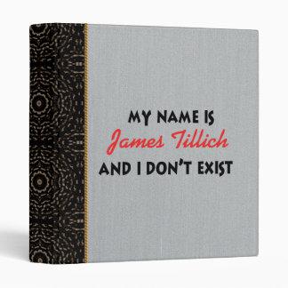 My Name Is James Tillich 3 Ring Binder