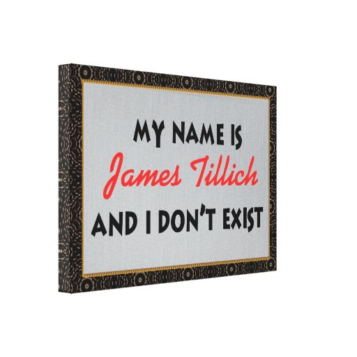 My Name Is James Tillich Gallery Wrap Canvas